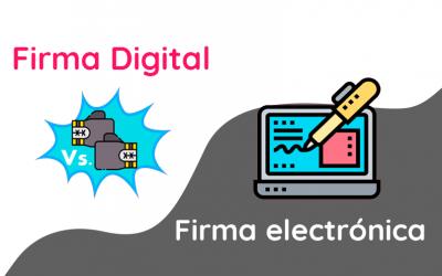 Firma Digital Vs. Firma Electrónica: Principales Diferencias Entre Ambas