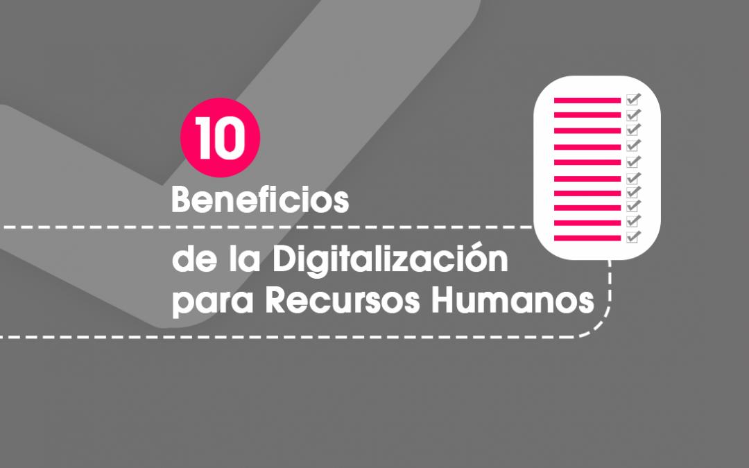 10 Beneficios de la Digitalización para Recursos Humanos