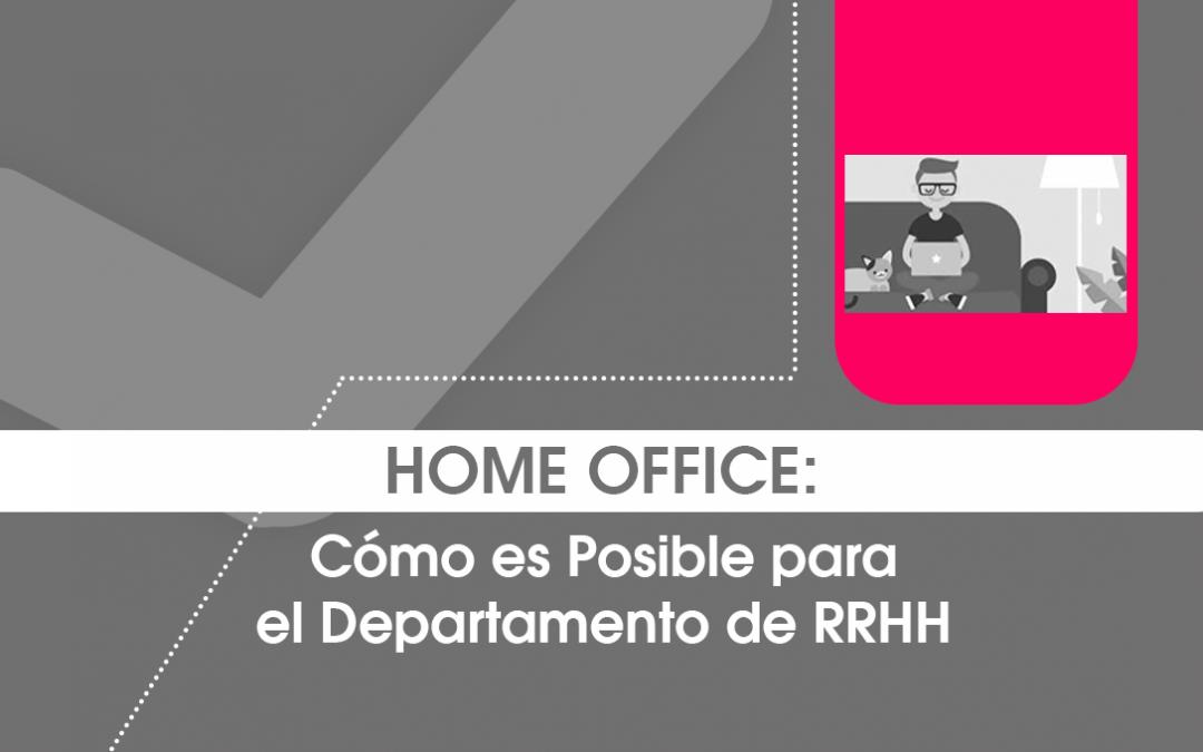 Home Office: Cómo es Posible para el Departamento de RRHH