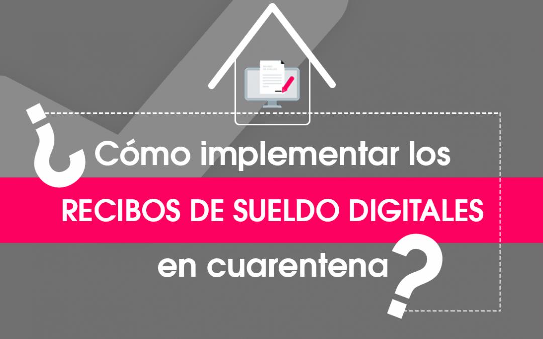¿Cómo implementar los recibos de sueldo digitales en cuarentena?