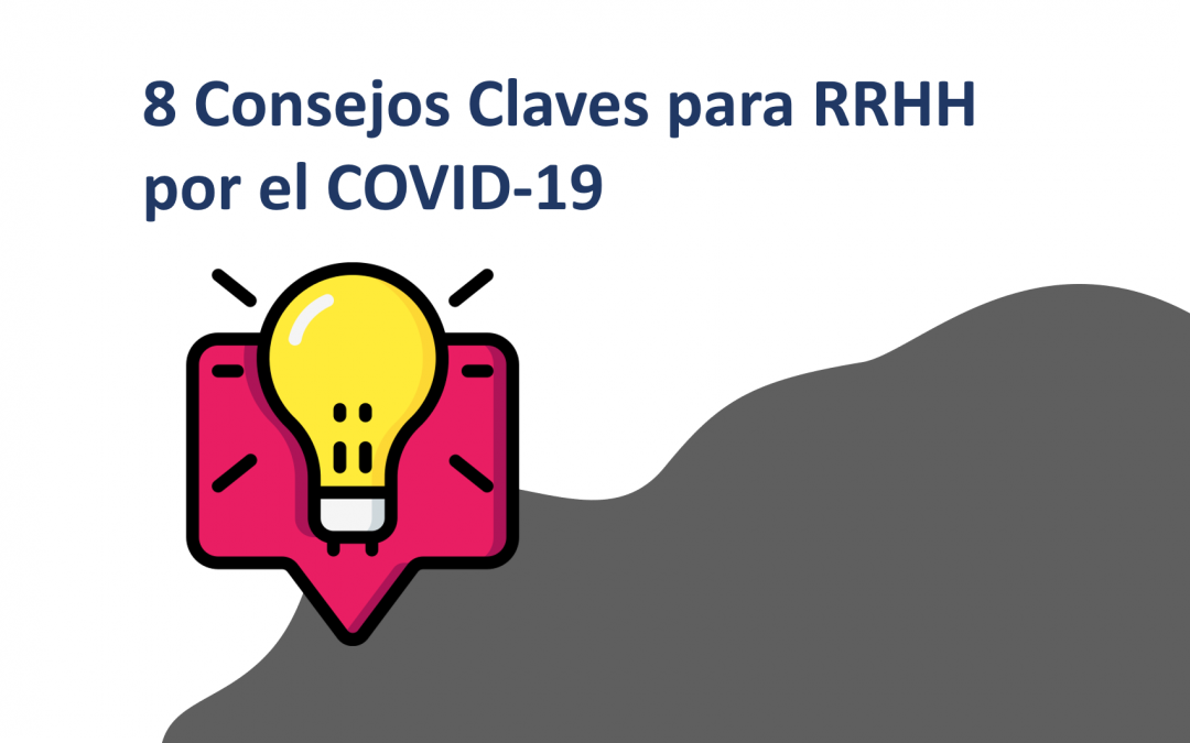 8 Consejos Claves para RRHH Durante la Pandemia del COVID-19