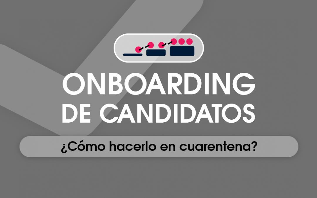 Onboarding de candidato: Cómo hacerlo durante la cuarentena