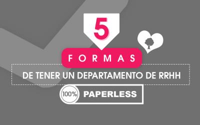 5 Formas de Tener un Departamento de RRHH 100% paperless