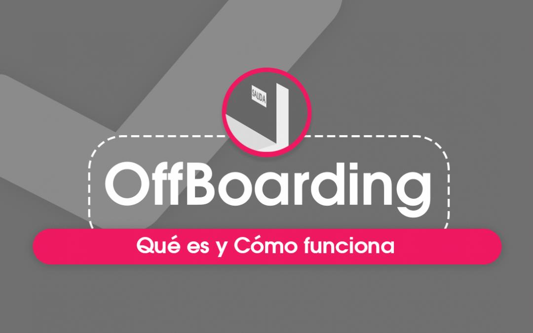 Offboarding: Qué es y Cómo Funciona