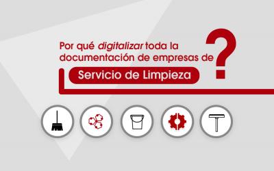 ¿Por qué digitalizar toda la documentación de empresas de Servicio de Limpieza ?