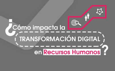 ¿Cómo impacta la Transformación Digital en RRHH?