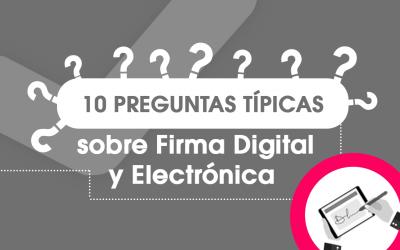 10 Preguntas Típicas sobre Firma Digital y Electrónica