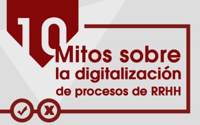 10 Mitos sobre la Digitalización de Procesos de RRHH