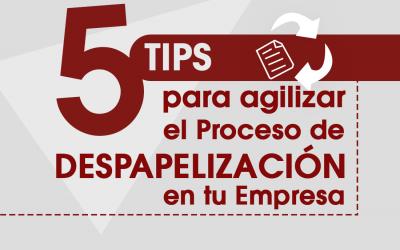 5 Tips para Agilizar el Proceso de Despapelización de tu Empresa
