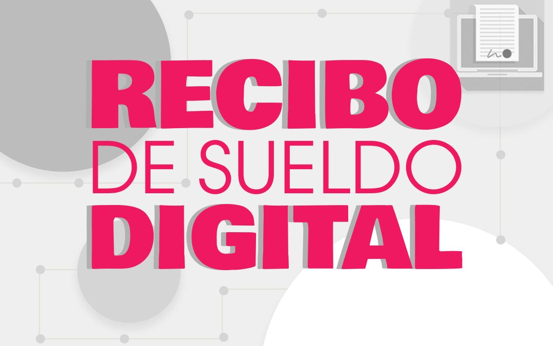 Recibo de Sueldo Digital: Todo lo Debes Saber