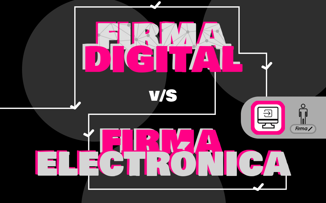 Firma Digital y Firma Electrónica