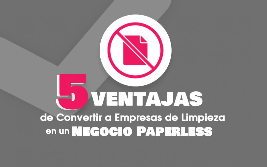 5 Ventajas de Convertir a Empresas de Limpieza en un Negocio Paperless