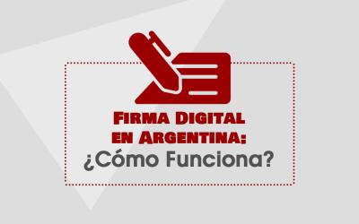 Firma Digital en Argentina: ¿Cómo Funciona?