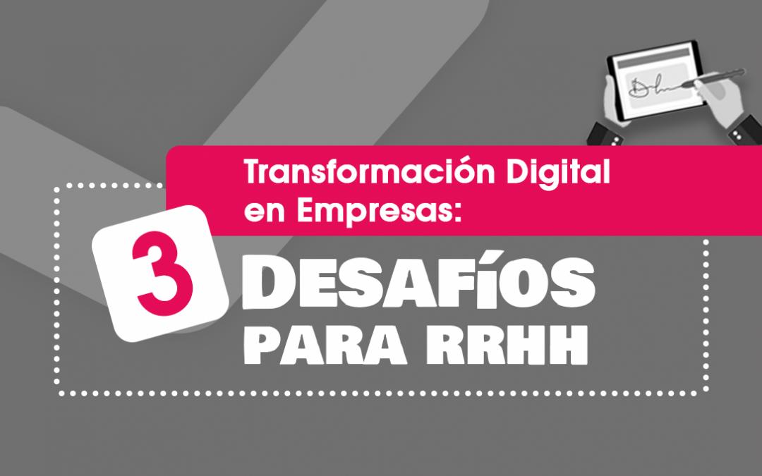 Transformación Digital en Empresas: 3 Desafíos para Recursos Humanos