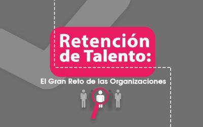 Retención de Talento: El Gran Reto de las Organizaciones