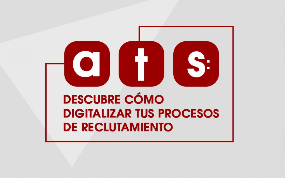 ATS: Descubre Cómo Digitalizar tus Procesos de Reclutamiento