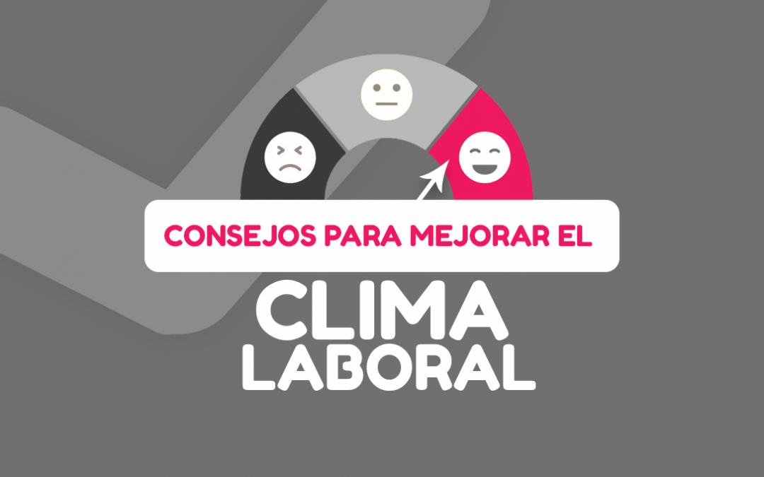 Consejos para mejorar el clima laboral