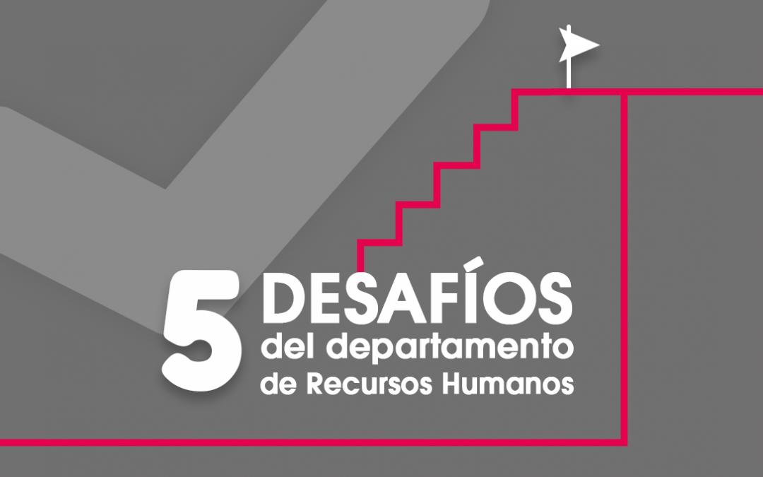 5 desafíos del departamento de recursos humanos.